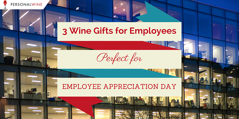 Wine Gifts for Employees! Perfect for Employee Appreciation Day.