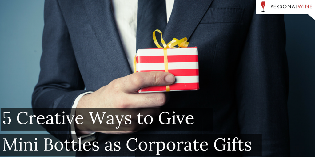 5 Creative Ways to Give Mini Bottles as Corporate Gifts
