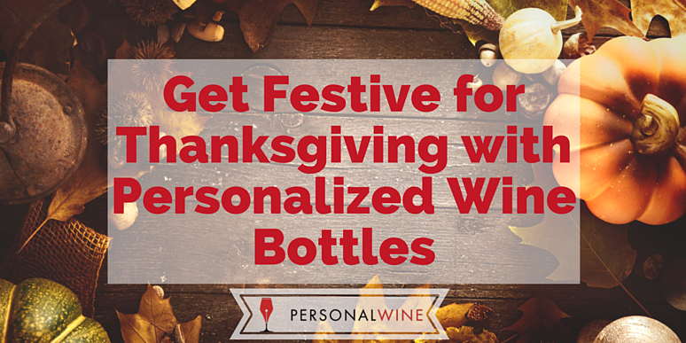 Get Festive for Thanksgiving with Personalized Wine Bottles