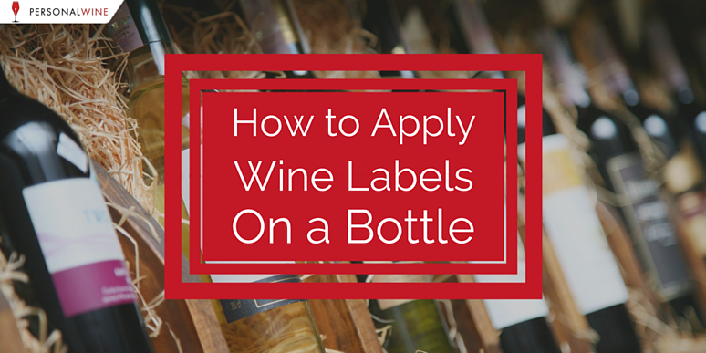 How to remove wine labels and apply your own to a bottle