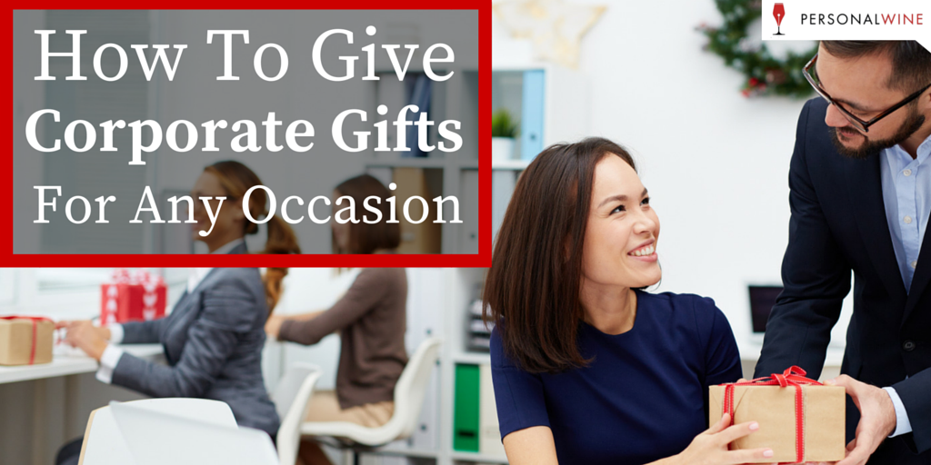 How to Give Corporate Gifts for Any Occasion