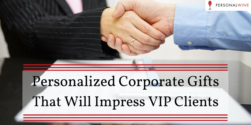 Personalized Corporate Gifts That Will Impress VIP Clients