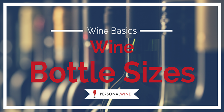 What are the Different Wine Bottle Sizes - Wine Basics