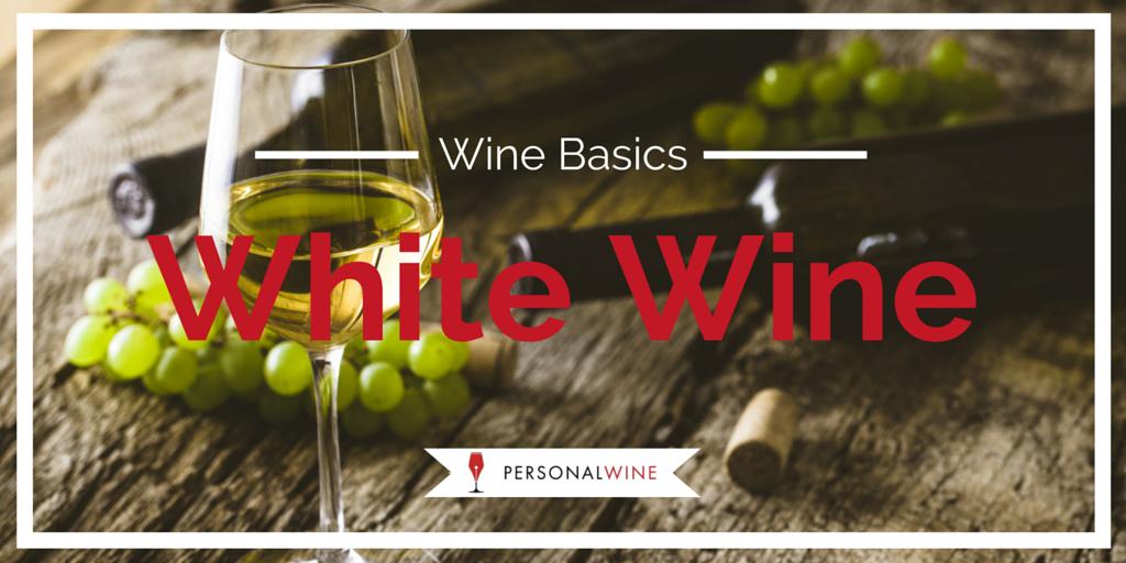 Wine Basics: White Wine
