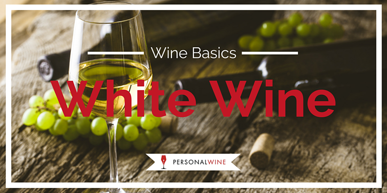 Wine Basics: White Wine