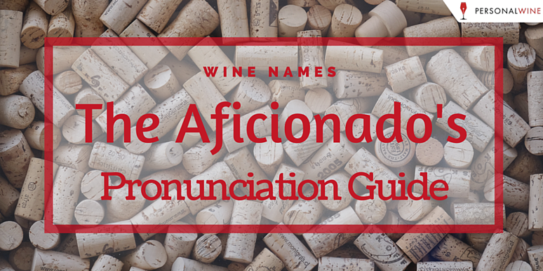 How to pronounce wine names pronunciation guide